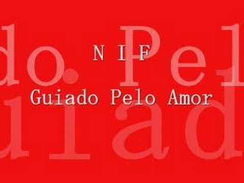 N I F - Guiado Pelo Amor