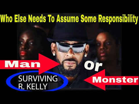 R Kelly - Man or Monster - Surviving R Kelly Reviewed and Should You Watch, Who Else Deserves Blame? Mp3