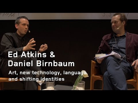 Ed Atkins and Daniel Birnbaum: Art, new technology, language and shifting identities