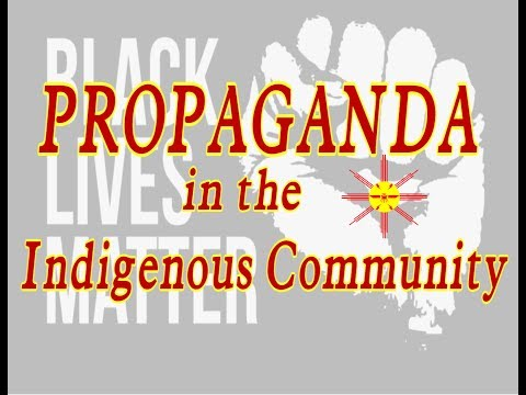 Propaganda in the Indigenous Community