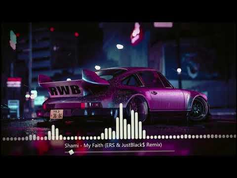 Shami - Моя Вера (ERS & JustBlack$ Remix)