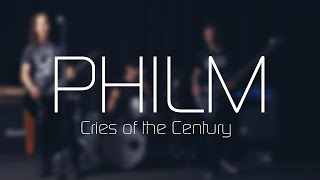 PHILM - Cries of the Century (Official Music Video)