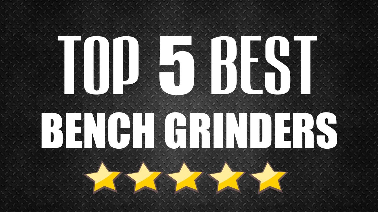bench grinders review