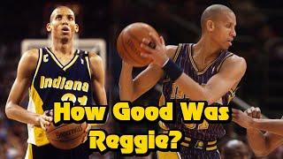 How GOOD Was Reggie Miller Actually?