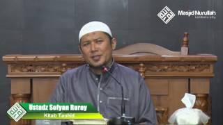 Ustadz Sofyan Ruray ~ Kitab Tauhid - Bab 14 Termasuk Kesyirikan Beristighotsah Kepada Selain Allah ~