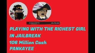 PLAYING WITH THE RICHEST GIRL IN ROBLOX JAILBREAK !! 106 M