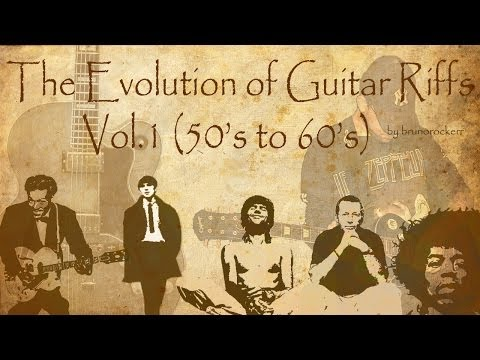The Evolution of Guitar Riffs - Vol.1 (50's to 60's) - HD