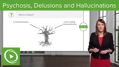 Psychosis, Delusions and Hallucinations – Psychiatry   Lecturio