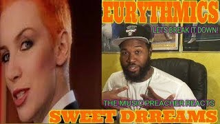 THE MUSIC PREACHER REACTS | Eurythmics - Sweet Dreams (Are Made Of This) (Official Video) -REACTION