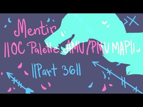 Mentir || OC Palette AMV/PMV MAP || ((part 36))