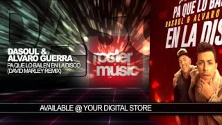 Dasoul 'Pa Que Lo Bailen En La Disco' (David Marley Remix) Official Audio