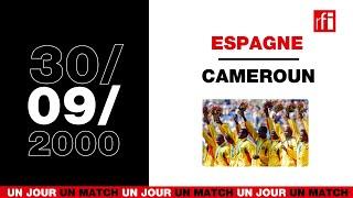 30 septembre 2000, Espagne / Cameroun : les Lions gravissent l'Olympe ! - Un jour, un match #22