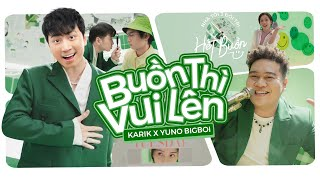 MV Buồn Thì Vui Lên - Karik Ft Yuno Bigboi