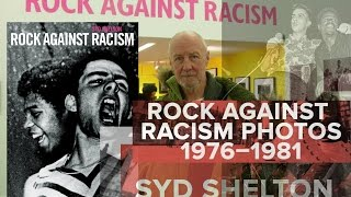 Rock Against Racism photographer Syd Shelton recalls 1978, The Clash & marches