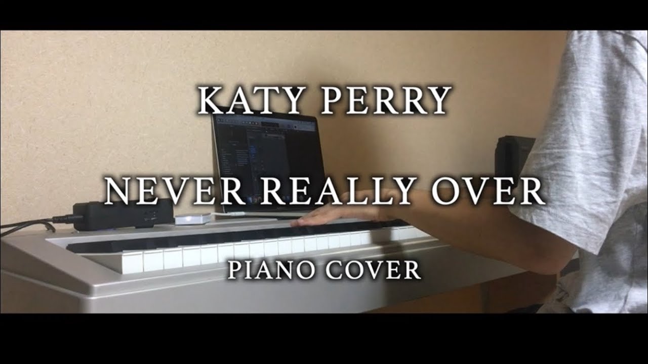 Katy Perry - Never Really Over (Piano Cover)