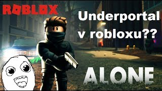 Underportal v robloxu??? / Roblox ALONE: Early Access / jurasek05