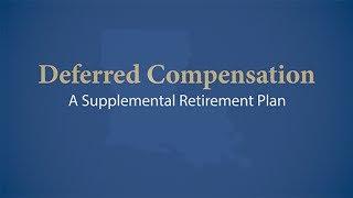 Deferred Compensation: A Supplemental Retirement Plan