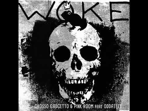 Grosso Gadgetto & Pink Room & Oddateee - Birth [Woke] ☆☆☆☆☆
