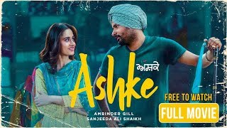 Baixar Ashke Full Movie (HD) | Amrinder Gill | Sanjeeda Shaikh | Rhythm Boyz