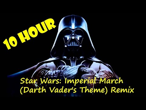 10 hours of star wars imperial march  darth vaders therme remix