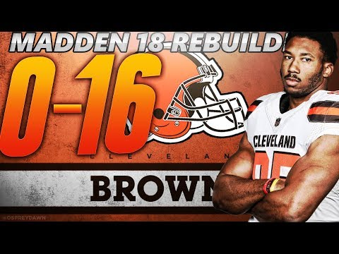 Rebuilding the 0-16 2017 Cleveland Browns! Madden 18 Connected Franchise Rebuild