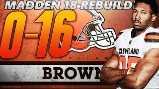 Rebuilding the 0-16 2017 Cleveland Browns! Madden 18 Connected Franchise Rebuild 2017 Video