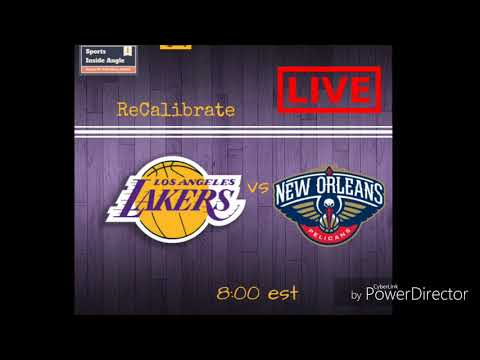 🔴Lakers vs Pelicans (Live) 2/14/2018