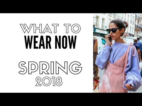 Top 6 Wearable Spring Fashion Trends For 2018 | How To Style
