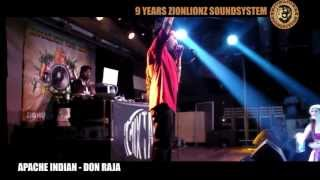 ZIONLIONZ SOUNDSYSTEM 9 YEARS Birthday: APACHE INDIAN - DON RAJA