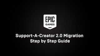 Epic Games Support-A-Creator 2.0 Migrątion Step by Step Guide