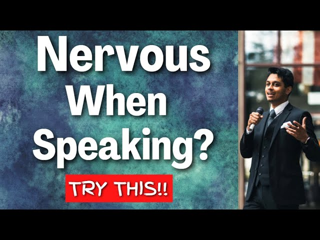 How to Handle Nervousness in Presentations & When Speaking to Someone
