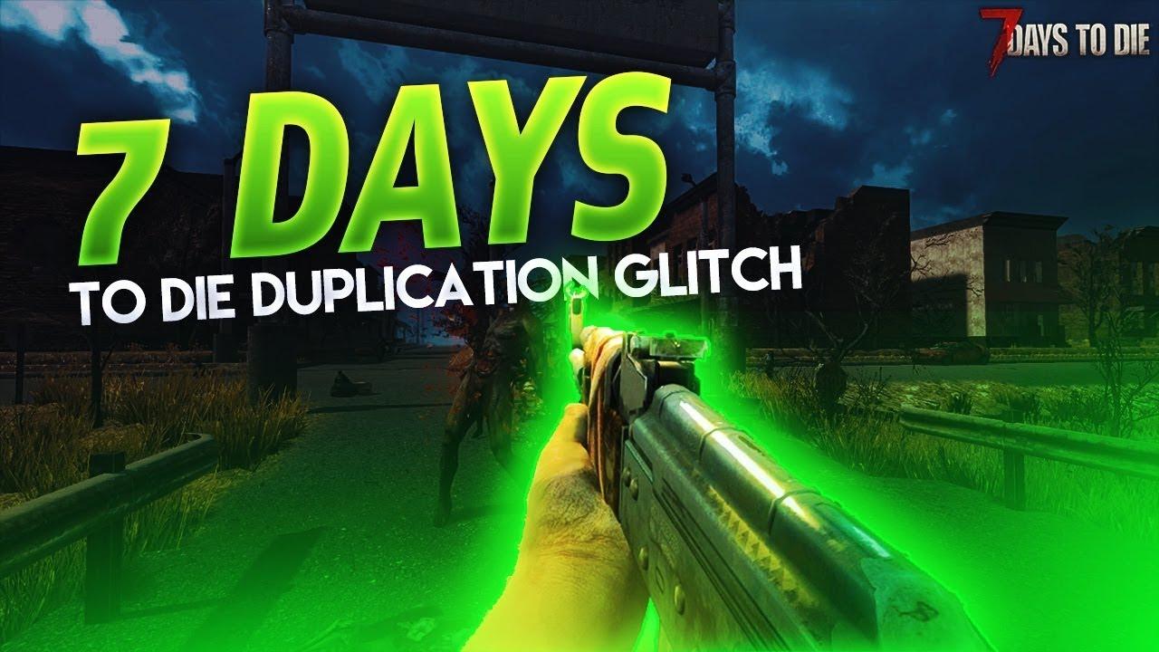 7 days to die duplication glitch september 2019