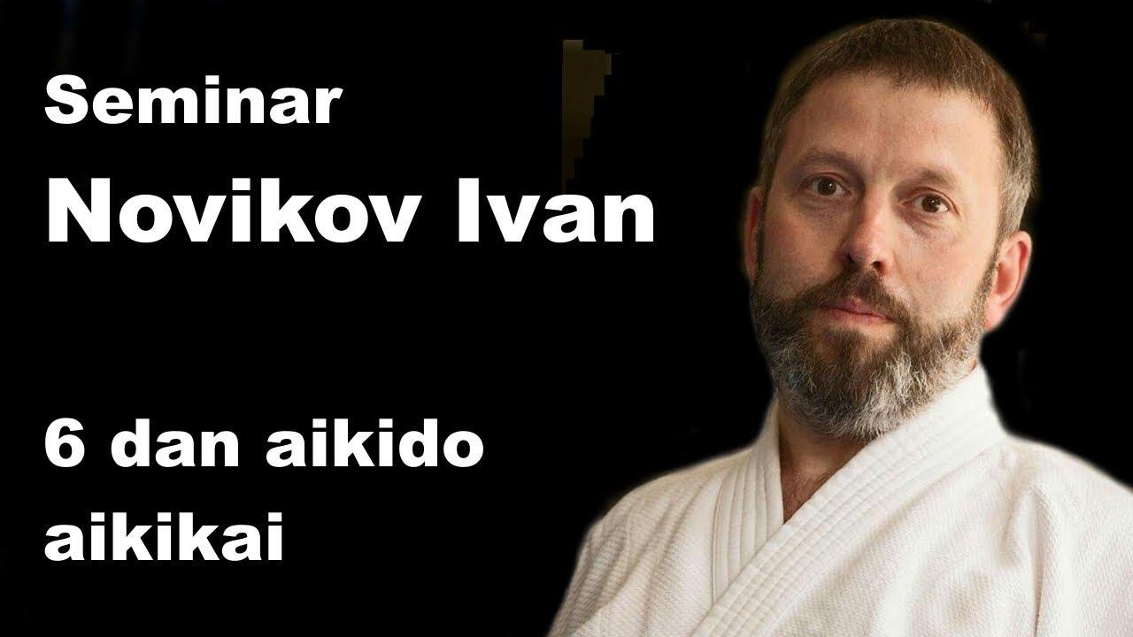 Seminar 26: Novikov Ivan 6 dan aikido aikikai