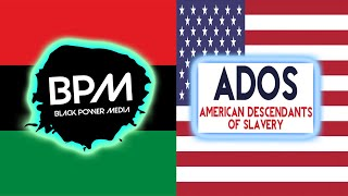 A Black Power Media Discussion with Members of ADOS: American Descendants Of Slavery