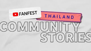 Community Stories (Presented by Bon Jakobsen) | YouTube FanFest Thailand 2020