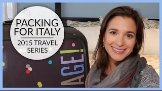 Packing for Italy   2015 Travel Series