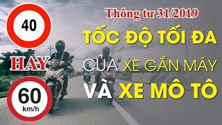Tốc độ tối đa trên đường quốc lộ và khu đông dân cư, Phân biệt mô tô và xe gắn máy, Thông tư 31/2019