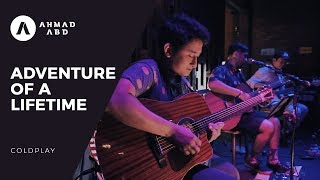 Adventure of A Lifetime Coldplay Ahmad Abdul Acoustic Live Cover