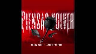 PIENSAS VOLVER- Vanny Fucci • Keyneo •Ancadi (Audio oficial)