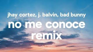 Jhay Cortez, J. Balvin, Bad Bunny – No Me Conoce Remix (Letra)
