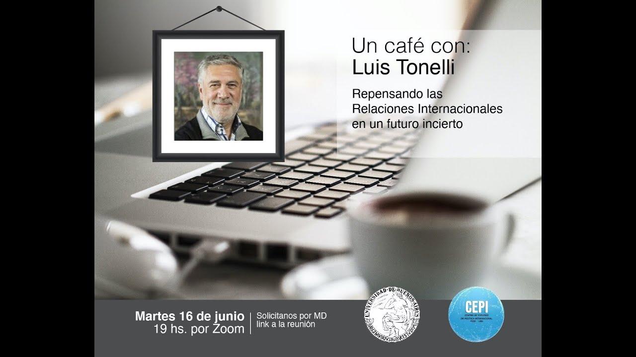 Un café con Luis Tonelli #44