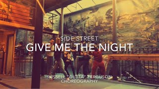 Give Me The Night - Dance Choreography | Side Street Dancers