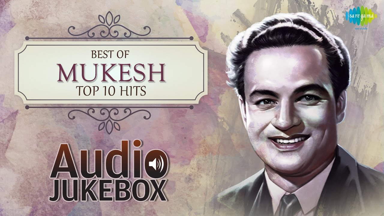 Best Of Mukesh - Top 10 Hits - Old Hindi Songs - Vol 2 ...