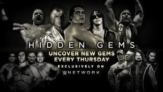 WWE Hidden Gems highlights rare and forgotten moments every Thursday on WWE Network