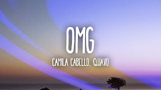 camila cabello   omg  lyrics   lyric video  ft  quavo
