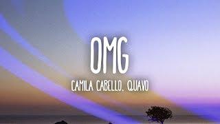 Download Camila Cabello - OMG (Lyrics / Lyric Video) Ft. Quavo Mp3 and Videos