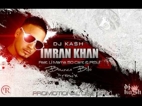 Imran Khan - Bounce Billo (Remix) Feat. Lil Mama. 50 Cent