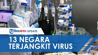 13 Negara yang Sudah Konfirmasi Warganya Terjangkit Virus Corona