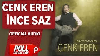 Cenk Eren - İnce Saz - ( Official Audio )