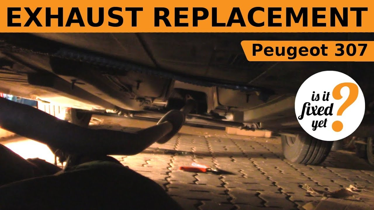exhaust replacement ( middle + end ) - peugeot 307 - youtube